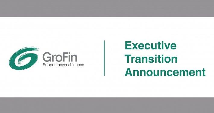 GroFin CEO - Executive Transition Announcement
